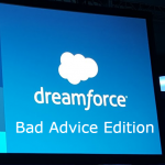 Dreamforce Bad Advice Edition