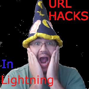 URL Hacks in Lightning